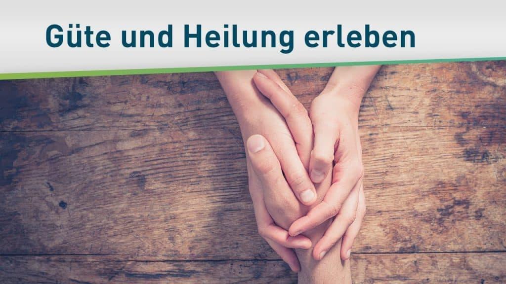 Erlebe Gottes gütige und heilende Hand 8