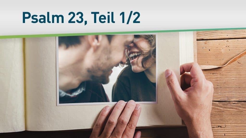 Psalm 23 (Wie Gott sich um dein Leben kümmert) 1/2 20