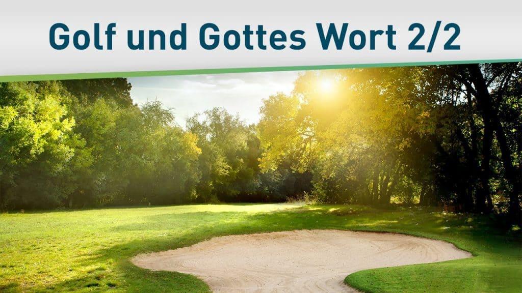 Golf und Gottes Wort 2/2 22