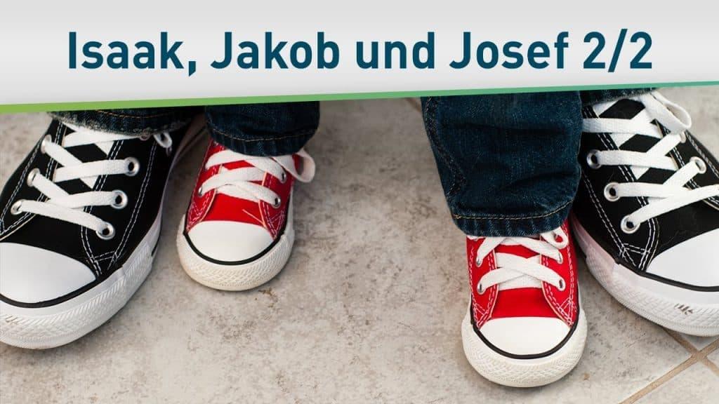 Helden des Glaubens – Isaak, Jakob und Josef 2/2 24