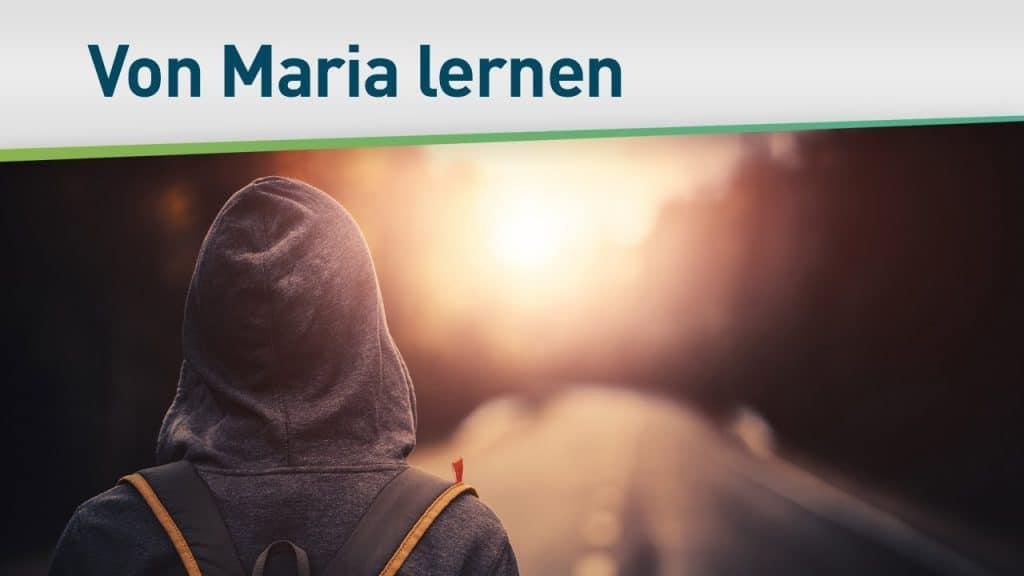 Was wir von Maria lernen können 20