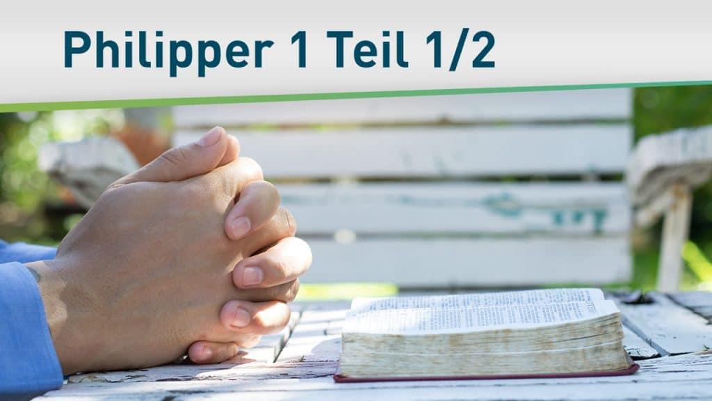 Lektionen aus Philipper 1 - Teil 1/2 2