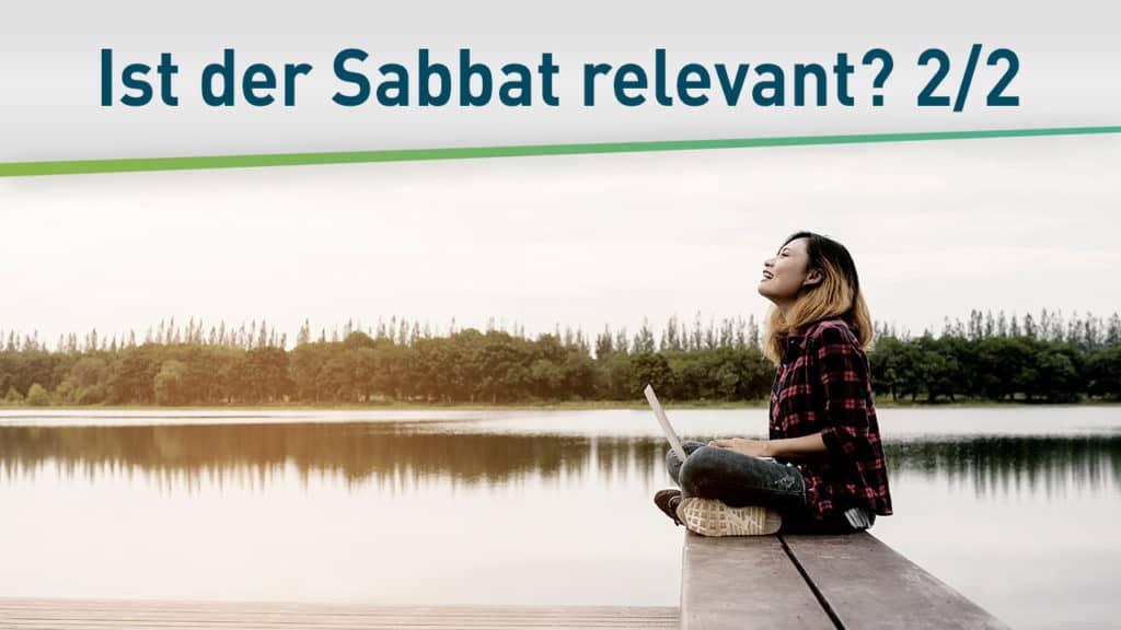 Ist der Sabbat als Ruhetag noch relevant? 2/2 19