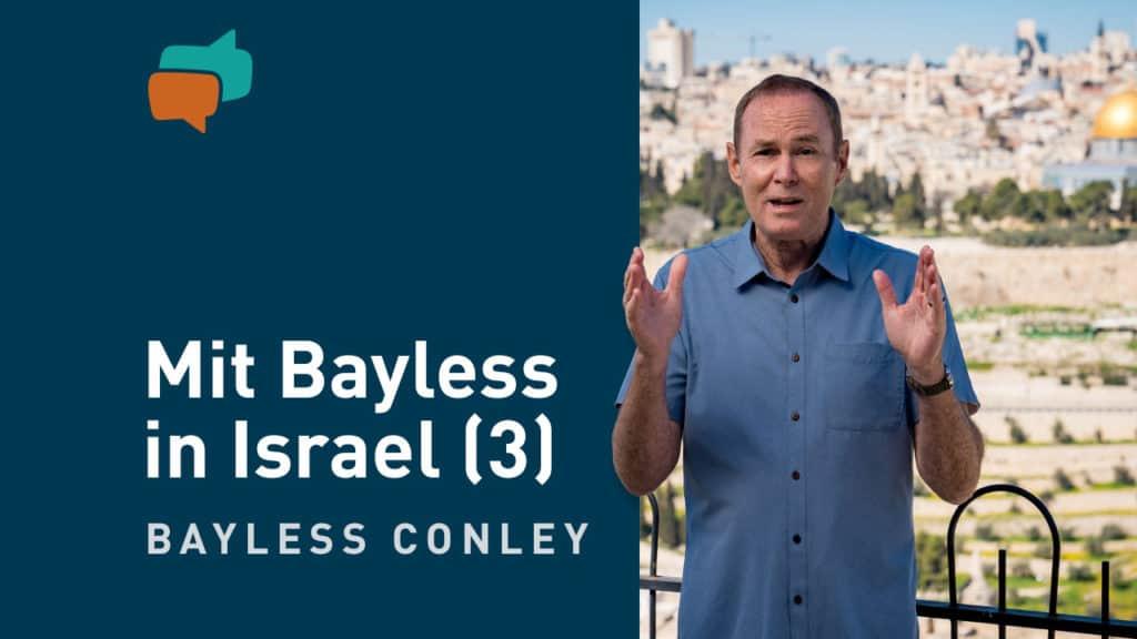 Auf den Spuren von Jesus – mit Bayless in Israel (3) 5