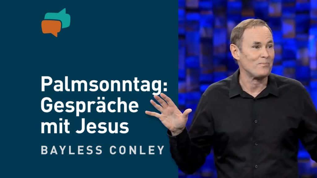 Palmsonntag: 3 lebensverändernde Gespräche mit Jesus 15