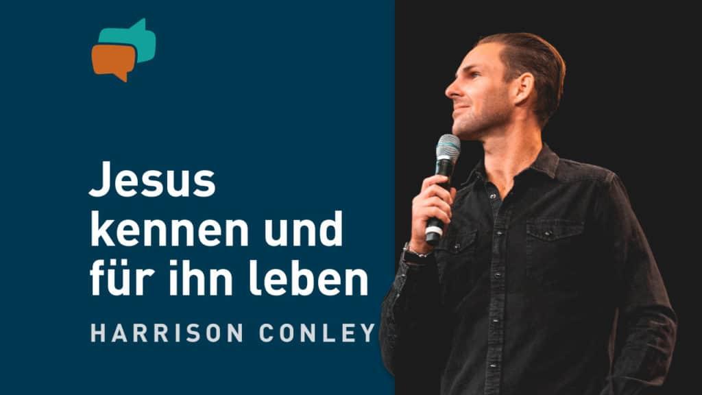 Jesus kennen, ihm dienen und für ihn leben – Harrison Conley 11
